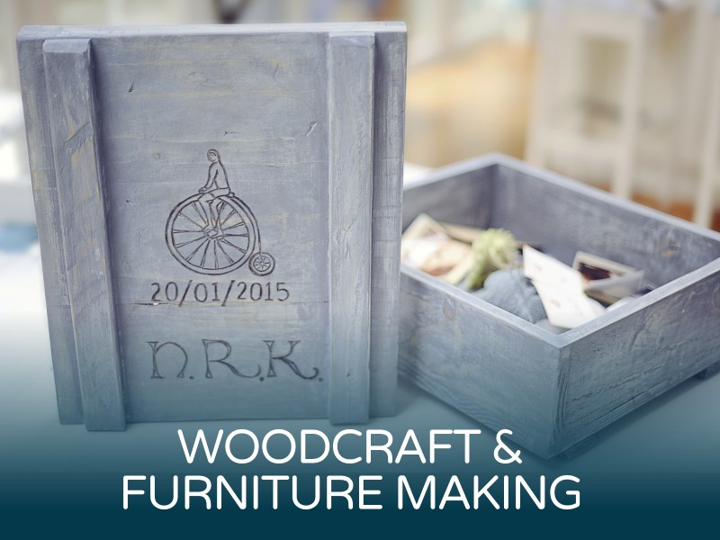 Woodcraft and Furniture Making